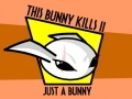 This Bunny Kills II Just a Bunny